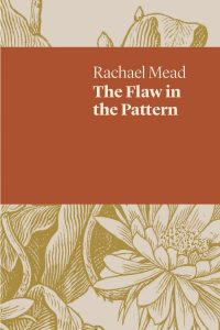 Cover of Rachel Meads The Flaw in the Pattern